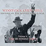 Winston S. Churchill: The History of the Second World War, Volume 2 - Their Finest Hour | Winston S. Churchill