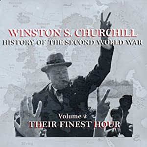 Winston S. Churchill: The History of the Second World War, Volume 2 - Their Finest Hour Audiobook