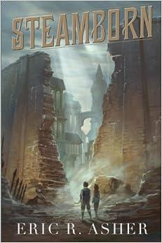 Steamborn: The Complete Trilogy Omnibus Edition (Steamborn Series)
