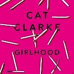 Girlhood | Cat Clarke