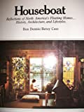 Search : Houseboat: Reflections of North America's Floating Homes ... History, Architecture, and Lifestyles