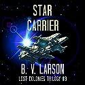 Star Carrier: Lost Colonies, Book 3 Hörbuch von B. V. Larson Gesprochen von: Edoardo Ballerini