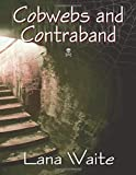 img - for Cobwebs and Contraband by Lana Waite (2010-10-08) book / textbook / text book