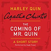 The Coming of Mr. Quin: A Harley Quin Short Story | Agatha Christie