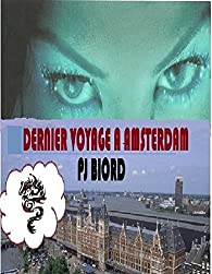 Dernier voyage à Amsterdam par Philippe Biord