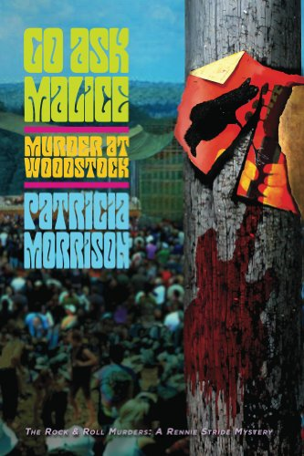 Go Ask Malice: Murder at Woodstock (The Rock & Roll Murders: A Rennie Stride Mystery) (Murder At The Rocks)
