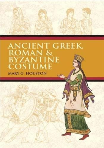 Ancient Greek, Roman & Byzantine Costume (Dover Fashion and (Greek Costume History)