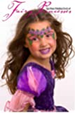 The Face Painting Book of Fairy Princesses