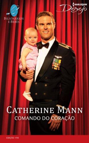 eBook Comando do Coração: Harlequin Desejo - ed.190 (Bilionários e Bebês)