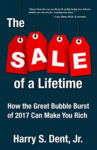 The Sale of a Lifetime: How the Great Bubble Burst of 2017 Can Make You Rich (Confidence Lifetime Money)