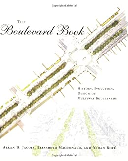 The Boulevard Book: History, Evolution, Design of Multiway Boulevards (MIT Press)