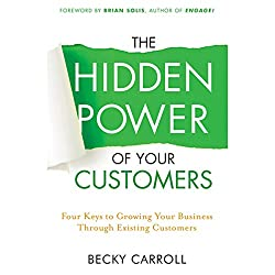 The Hidden Power of Your Customers