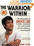 The Warrior Within : The Philosophies...
