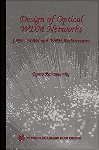 eBooks pdf: Design of Optical WDM Networks - LAN, MAN and WAN Architectures (The Kluwer International Series in Engineering and Computer Science, Volume 603) (The ... Series in Engineering and Computer Science) by Byrav Ramamurthy PDF
