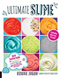 img - for Ultimate Slime: DIY Tutorials for Crunchy Slime, Fluffy Slime, Fishbowl Slime, and More Than 100 Other Oddly Satisfying Recipes and Projects--Totally Borax Free! book / textbook / text book