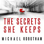 The Secrets She Keeps | Michael Robotham