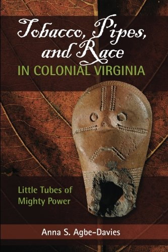 Tobacco, Pipes, and Race in Colonial Virginia (Pipe Tobacco Virginia)