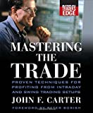 img - for Mastering the Trade: Proven Techniques for Profiting from Intraday and Swing Trading Setups (McGraw-Hill Trader s Edge Series) book / textbook / text book