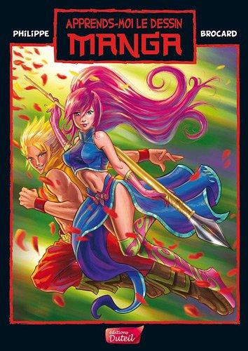 Apprends-moi le dessin : Manga Broché – 1 mars 2010 Philippe Brocard Editions Duteil 295225169X TL295225169X