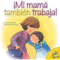 Mi Mama Tambien Trabaja! = Mom Works, Too! (Hablemos De Esto!/ Let's Talk About It!)