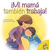 Mi Mama Tambien Trabaja!: Mom Works Too! (Spanish-Language Edition) (Hablemos De Esto!) (Spanish Edition)