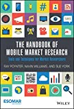 The Handbook of Mobile Market Research - Tools Andtechniques for Market Researchers