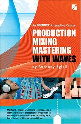 Production Mixing Mastering 4th (Production Mixing And Mastering With Waves)