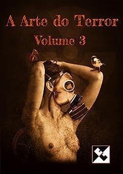 A Arte do Terror - Volume 3 por [Autores, Vários]