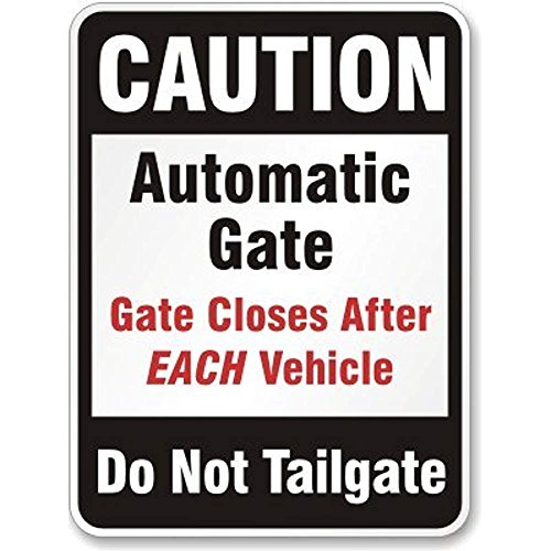 Caution Automatic Gate Closes After Each Vehicle Do Not Tailgate Sign, 12