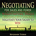 Negotiating for Sales and Power: Negotiating Deals, Negotiation with Opponents, Negotiate Your Salary to Win: Negotiation, Conflict Resolution, and Communication Skills, Book 1 Audiobook by Benjamin Tideas Narrated by Amanda Smith