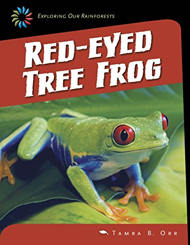 (Red-eyed Tree Frog (21st Century Skills Library: Exploring Our Rainforests))