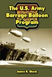 The U.S. Army Barrage Balloon Program