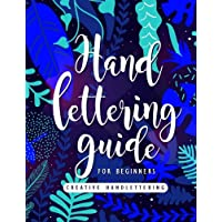 Hand Lettering Guide for Beginners: Step-by-step Brush Lettering Guide for Beginners