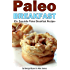 Quick and Easy Paleo Breakfast Recipes (Civilized Caveman Cookbooks Book 1)