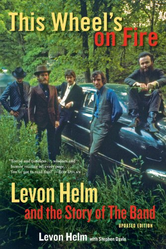 This Wheels On Fire  Levon Helm And The Story Of The Band