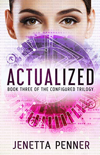 Actualized: Book #3 in the Configured