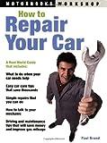 How to Repair Your Car, Paul Brand, 0760322732