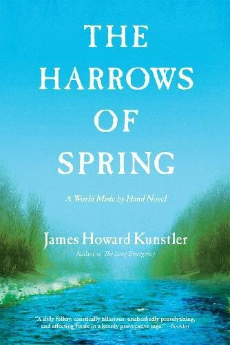 The Harrows of Spring: A World Made by Hand - Street Spring Stores On Nyc