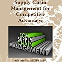 Supply Chain Management for Competitive Advantage Audiobook by Ade Asefeso MCIPS MBA Narrated by Al Remington