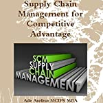 Supply Chain Management for Competitive Advantage | Ade Asefeso MCIPS MBA
