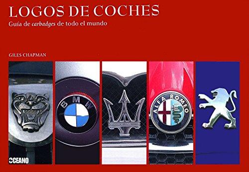 Descargar Libro Logos De Coches: Guía De Carbadges De Todo El Mundo Giles Chapman