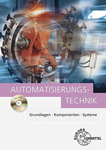Automatisierungstechnik: Grundlagen - Komponenten - Systeme Taschenbuch – 13. September 2017 Jürgen Baur Hans Kaufmann Alexander Pflug Dietmar Schmid