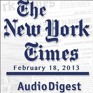 The New York Times Audio Digest, February 18, 2013 Newspaper / Magazine