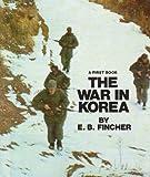 The War in Korea, E. B. Fincher, 0531043304