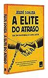 Jessé Souza (Autor)(116)Comprar novo: R$ 44,90R$ 16,9227 usados ou novosa partir deR$ 16,00