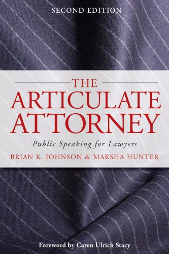 The Articulate Attorney: Public Speaking for Lawyers