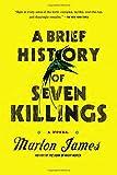 A Brief History of Seven Killings: A Novel