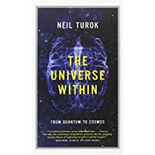 The Universe Within: From Quantum to Cosmos (CBC Massey Lecture) by Neil Turok (2012-10-02)