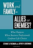 img - for Work and Family - Allies or Enemies?: What Happens When Business Professionals Confront Life Choices book / textbook / text book