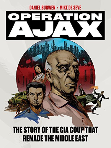Operation Ajax  The Story Of The Cia Coup That Remade The Middle East